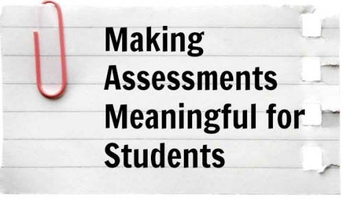 Making Assessments Meaningful for Students