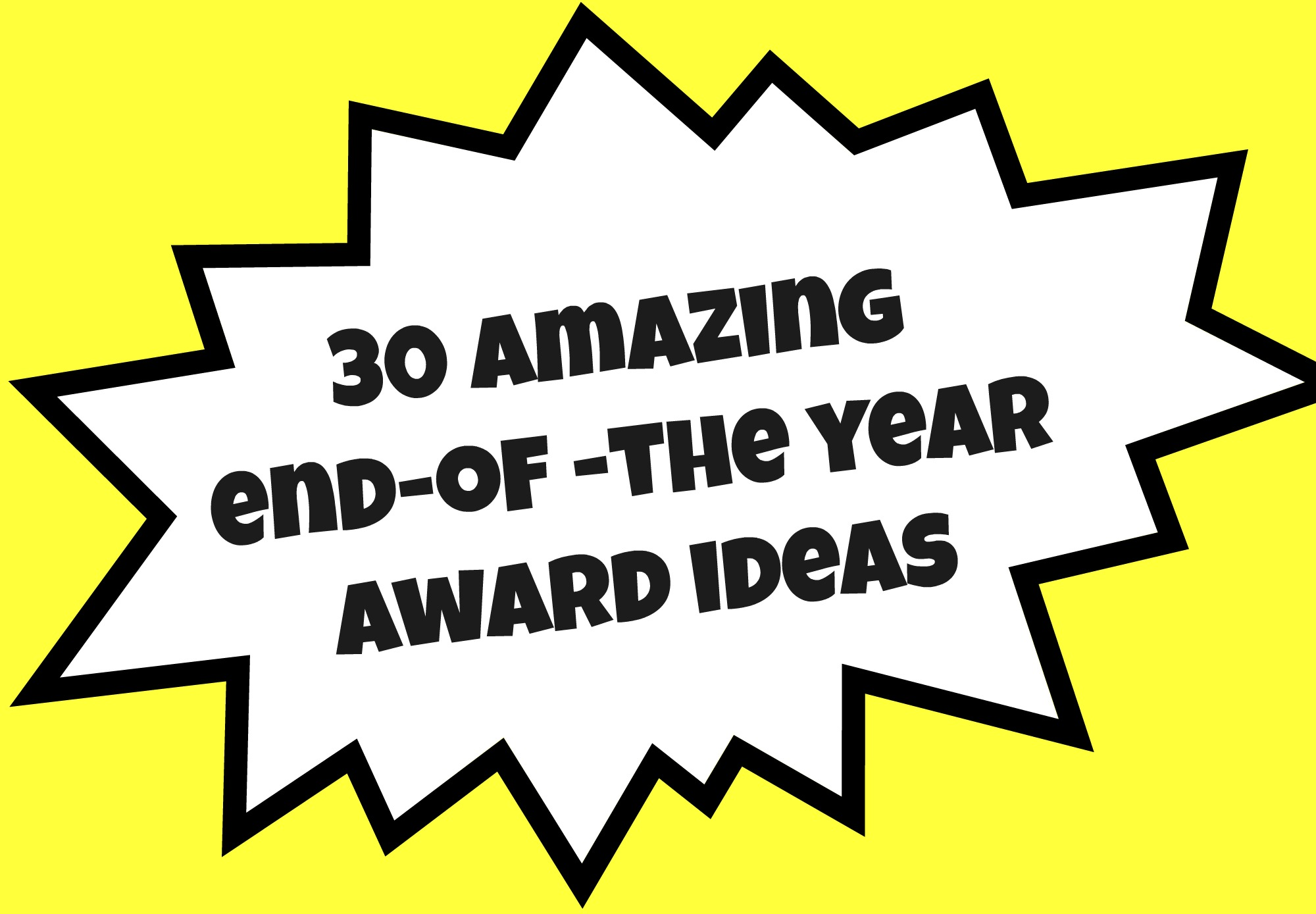 30 Amazing End of the Year Award Ideas | Teacher Created Tips