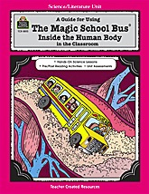 A Guide for Using The Magic School Bus(R) Inside                 the Human Body in the Classroom