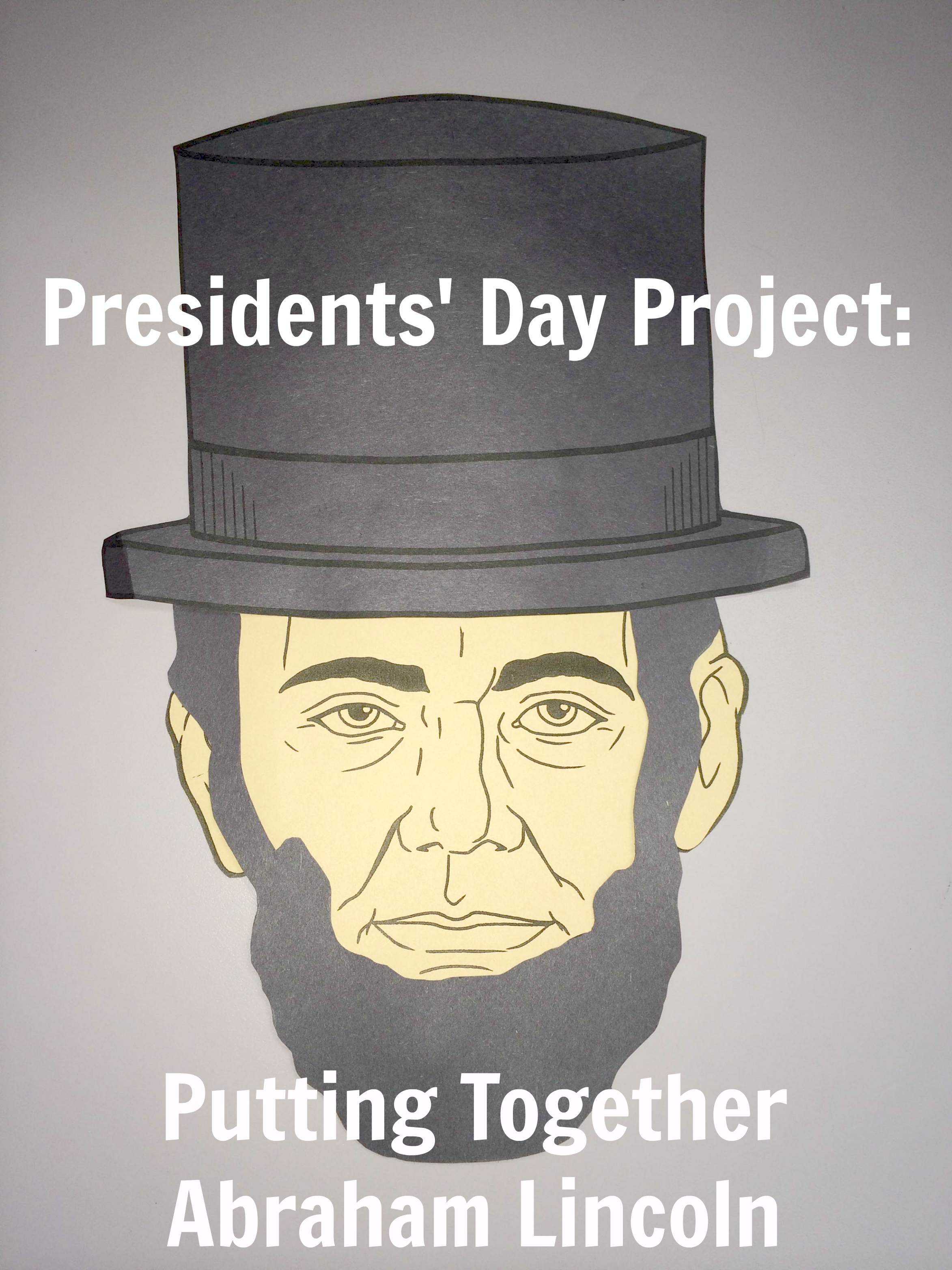 President S Day Project Putting Together Abraham Lincoln