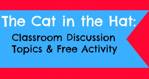The Cat in the Hat Classroom Discussion Topics & Free Activity